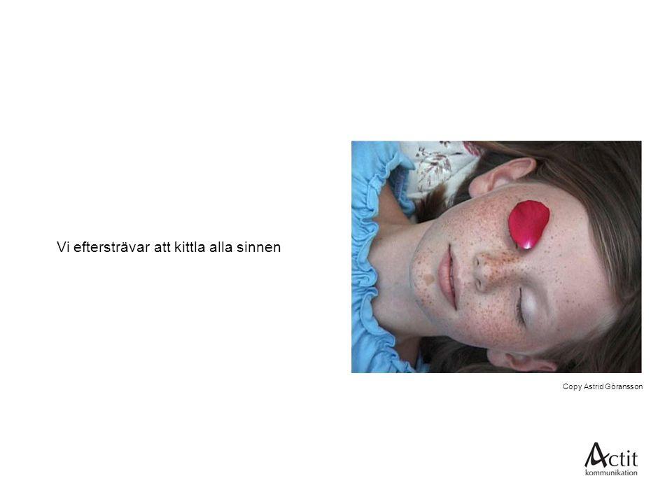 Vi eftersträvar att kittla alla sinnen Copy Astrid Göransson