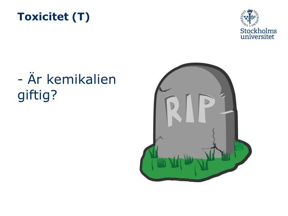 Toxicitet (T) Akut toxicitet Cancer (C) Mutagenicitet (M) Reproduktionsstörning (R) Hormonstörande Allergiframkallande Men också andra effekter...