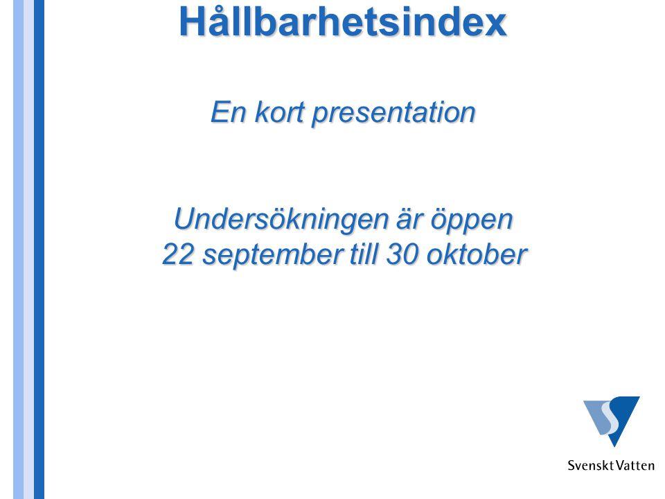 Hållbarhetsindex En kort presentation Undersökningen är öppen 22 september till 30 oktober Hållbarhetsindex En kort presentation Undersökningen är öppen 22 september till 30 oktober