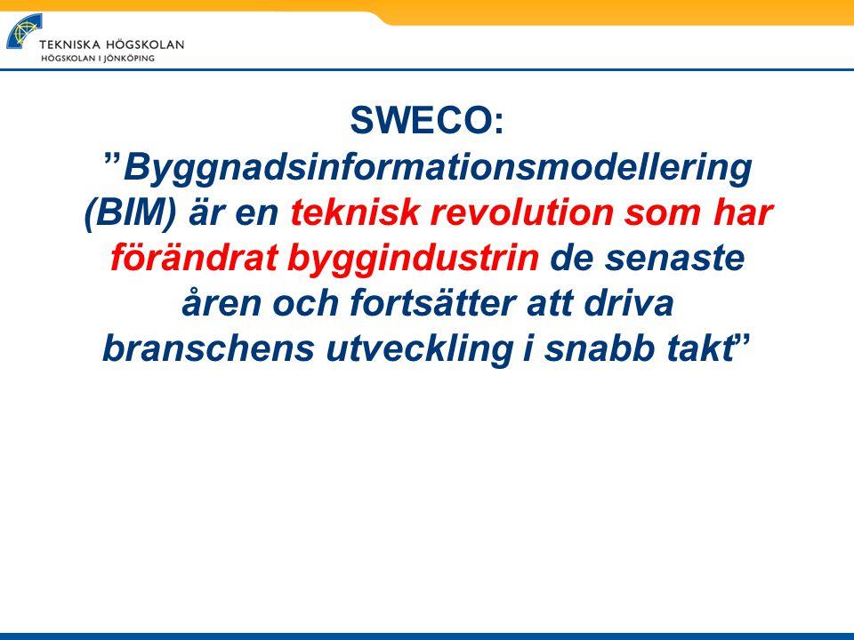 """SWECO: """"Byggnadsinformationsmodellering (BIM) är en teknisk revolution som har förändrat byggindustrin de senaste åren och fortsätter att driva bransc"""