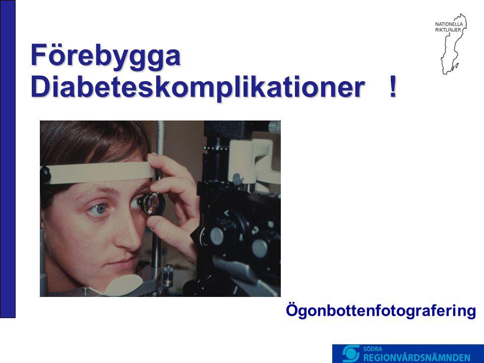 Förebygga Diabeteskomplikationer ! Ögonbottenfotografering