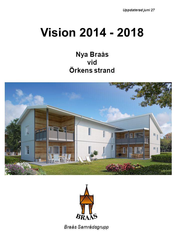 Braås Samrådsgrupp Uppdaterad juni 27 Vision 2014 - 2018 Nya Braås vid Örkens strand