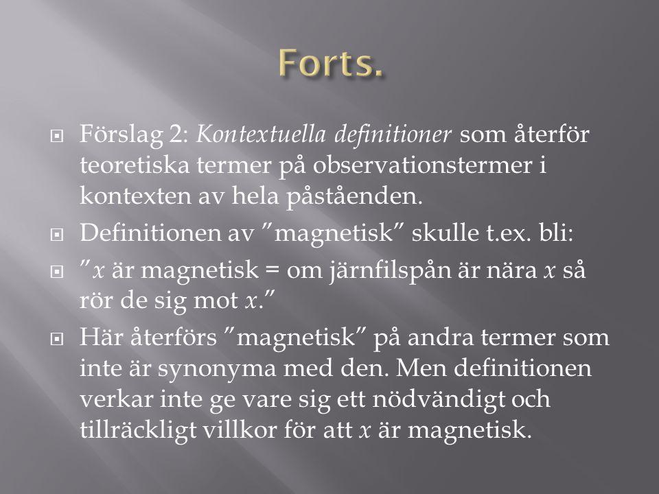  Förslag 2: Kontextuella definitioner som återför teoretiska termer på observationstermer i kontexten av hela påståenden.
