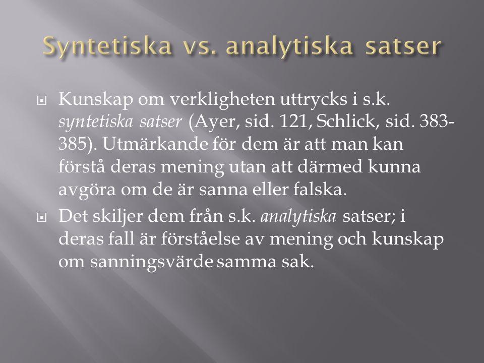  Kunskap om verkligheten uttrycks i s.k. syntetiska satser (Ayer, sid.