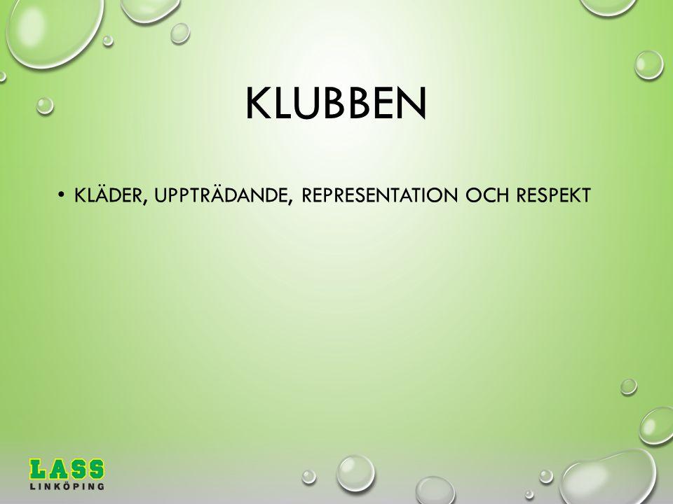 KLUBBEN KLÄDER, UPPTRÄDANDE, REPRESENTATION OCH RESPEKT