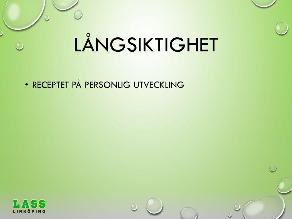 LÅNGSIKTIGHET RECEPTET PÅ PERSONLIG UTVECKLING