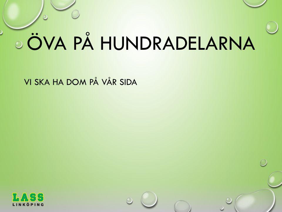 ÖVA PÅ HUNDRADELARNA VI SKA HA DOM PÅ VÅR SIDA