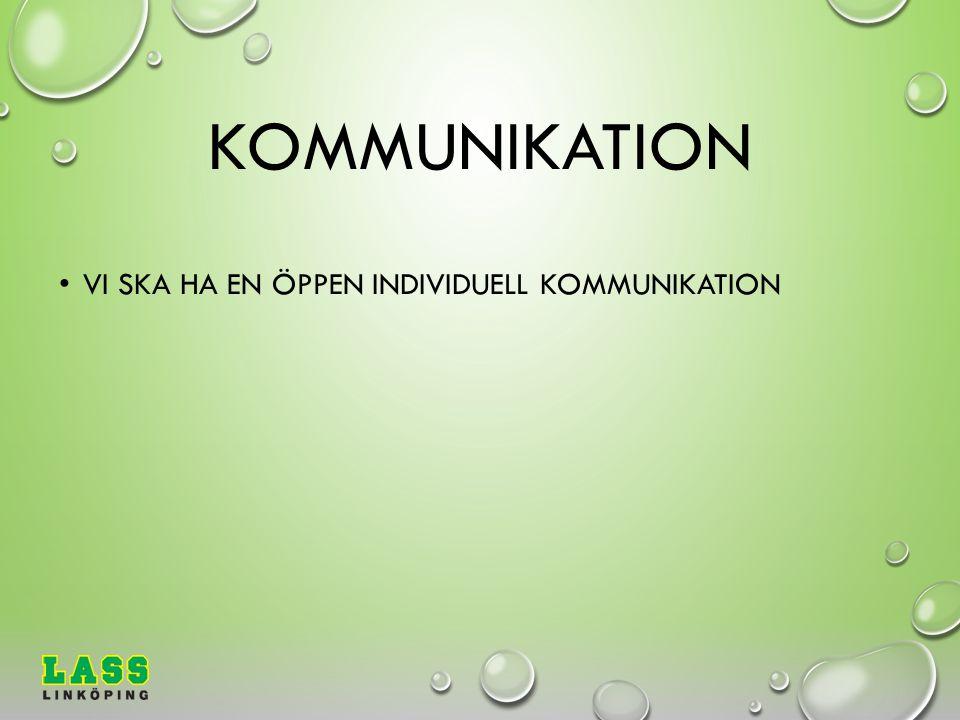 KOMMUNIKATION VI SKA HA EN ÖPPEN INDIVIDUELL KOMMUNIKATION