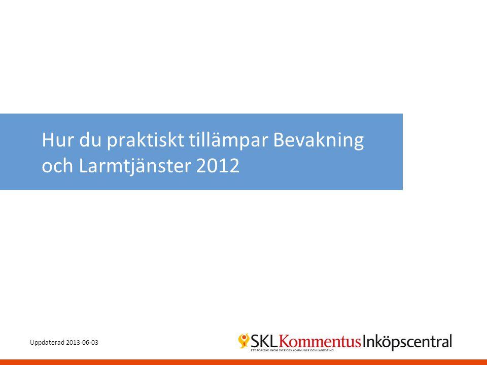 Avropsstöd  Vägledning för förnyad konkurrensutsättning på ramavtalet Bevakning och Larmtjänster 2012  Mer utförlig information hittar du på vår hemsida, där det även finns mallar att fylla i Ramavtal Bevakning och Larmtjänster 2012Ramavtal Bevakning och Larmtjänster 2012 32