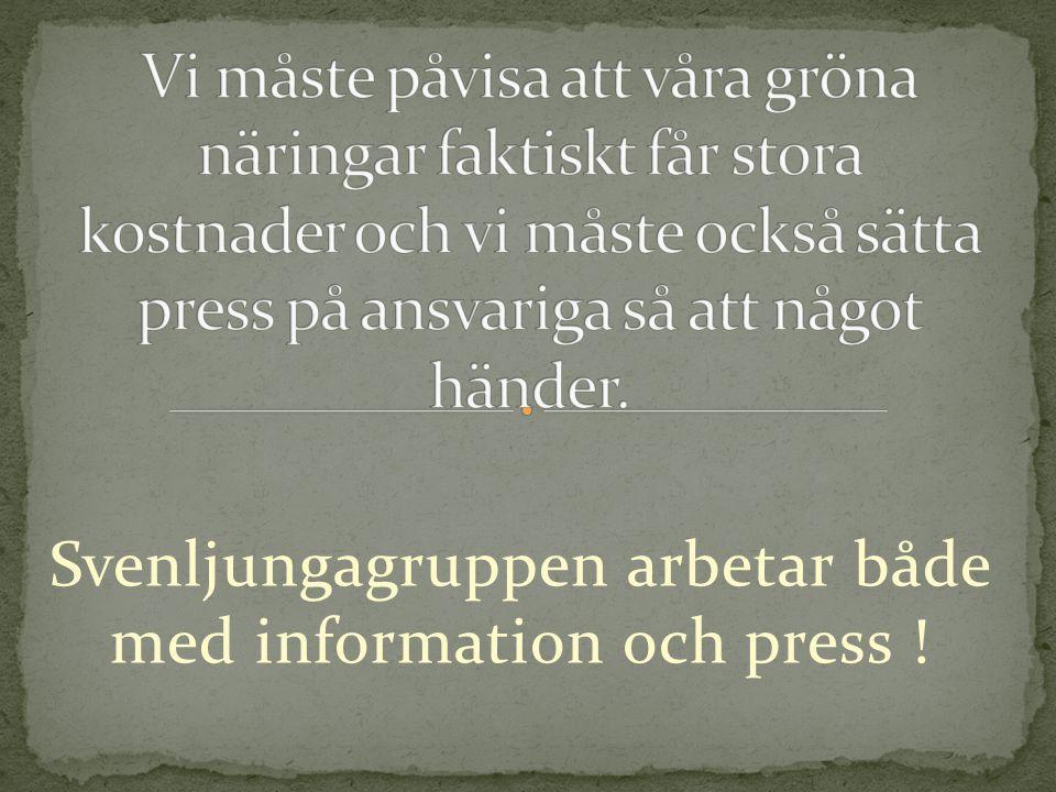 Svenljungagruppen arbetar både med information och press !