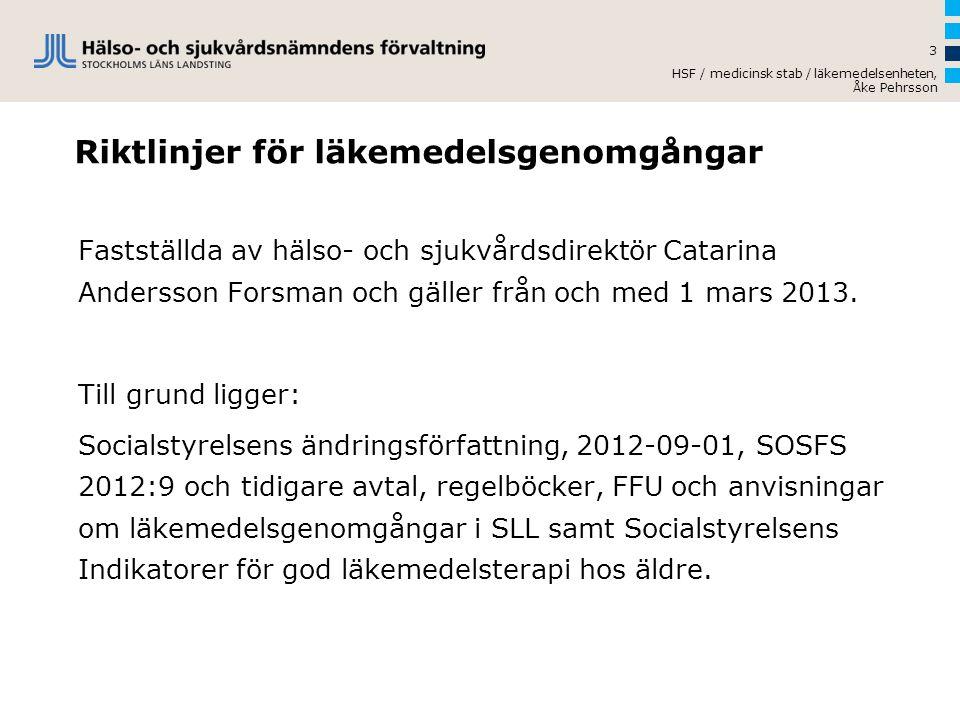 Riktlinjer för läkemedelsgenomgångar Fastställda av hälso- och sjukvårdsdirektör Catarina Andersson Forsman och gäller från och med 1 mars 2013. Till