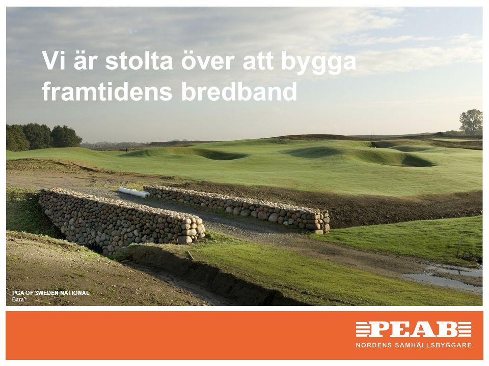 PGA OF SWEDEN NATIONAL Bara Vi är stolta över att bygga framtidens bredband