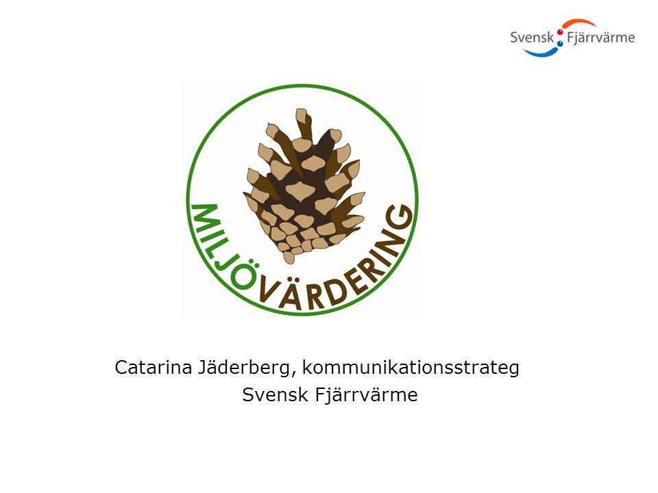 Catarina Jäderberg, kommunikationsstrateg Svensk Fjärrvärme 2011-12-0116
