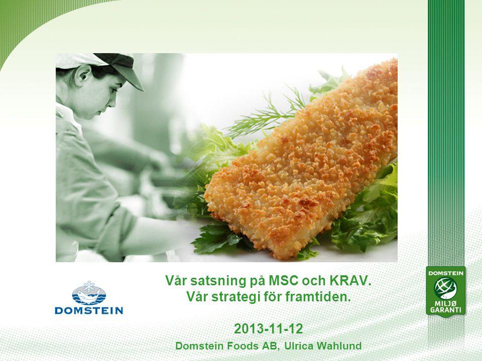 Vår satsning på MSC och KRAV. Vår strategi för framtiden.