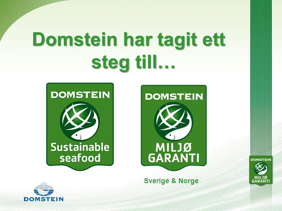 Domstein har tagit ett steg till… Sverige & Norge
