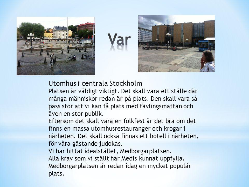 Utomhus i centrala Stockholm Platsen är väldigt viktigt.