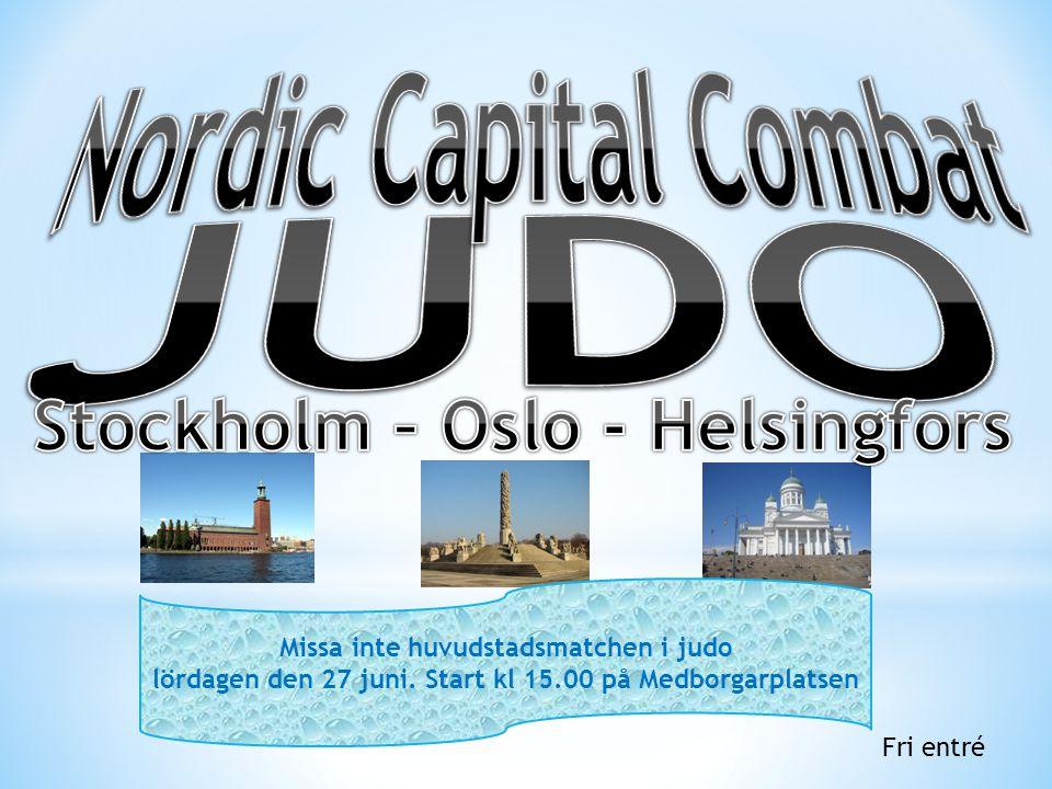 Fri entré Missa inte huvudstadsmatchen i judo lördagen den 27 juni.