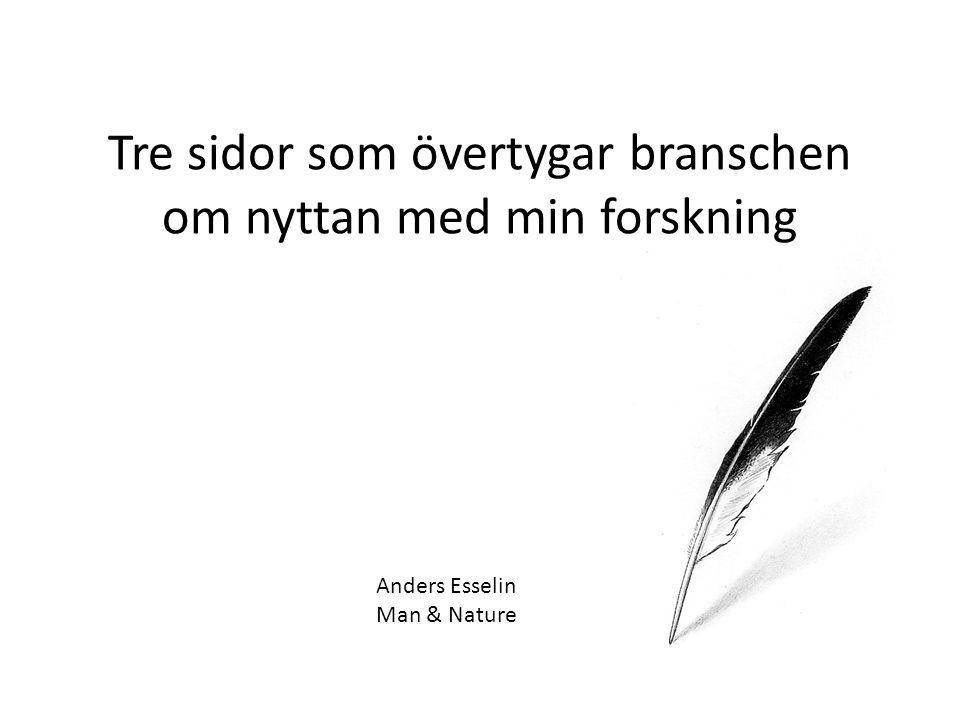 Anders Esselin Man & Nature Tre sidor som övertygar branschen om nyttan med min forskning