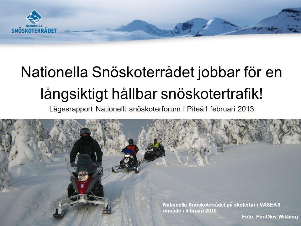 Varför finns Nationella snöskoterrådet och hur arbetar vi?