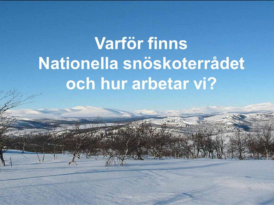 Varför finns Nationella snöskoterrådet och hur arbetar vi