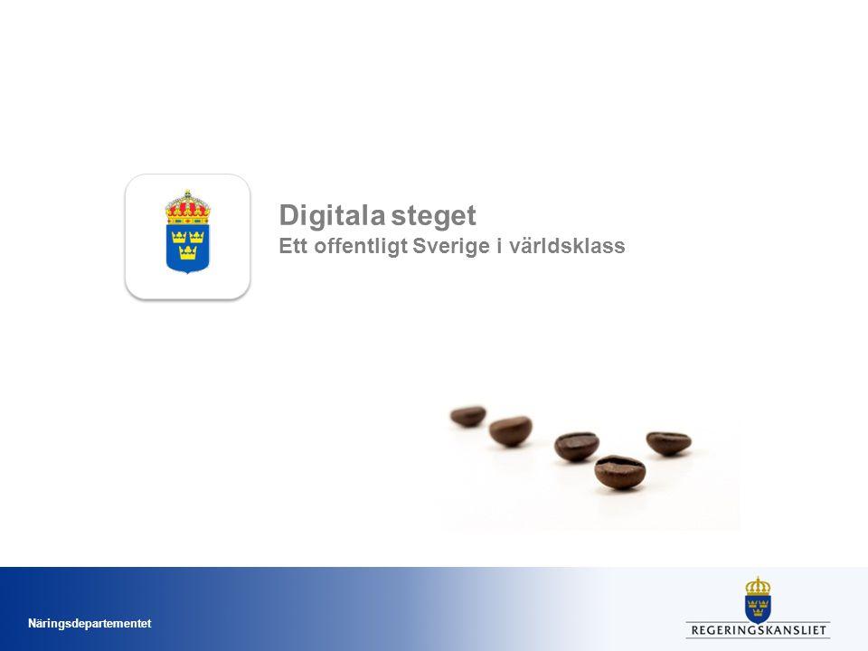 Näringsdepartementet Digitala steget Ett offentligt Sverige i världsklass