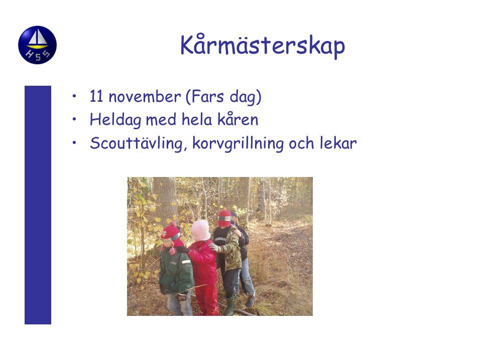 Kårmästerskap 11 november (Fars dag) Heldag med hela kåren Scouttävling, korvgrillning och lekar