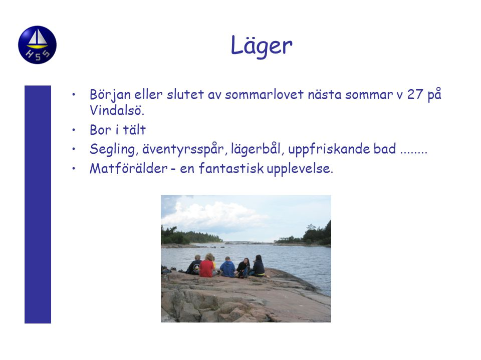 Läger Början eller slutet av sommarlovet nästa sommar v 27 på Vindalsö.