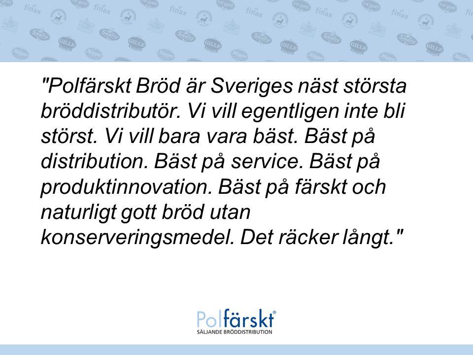 Polfärskt Bröd är Sveriges näst största bröddistributör.