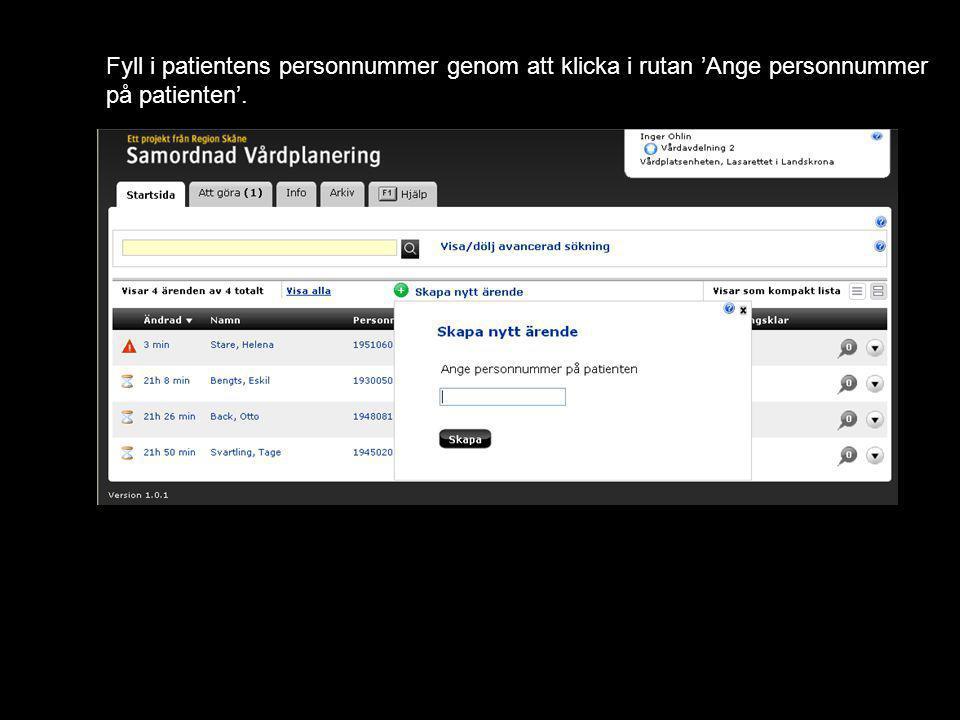 Version 1.1 Fyll i patientens personnummer genom att klicka i rutan 'Ange personnummer på patienten'.