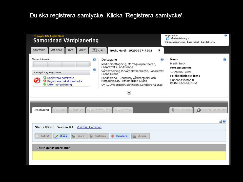 Version 1.1 Du ska registrera samtycke. Klicka 'Registrera samtycke'.