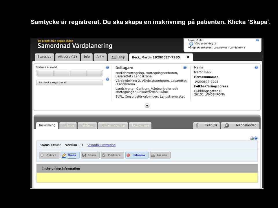 Version 1.1 Samtycke är registrerat. Du ska skapa en inskrivning på patienten. Klicka 'Skapa'.