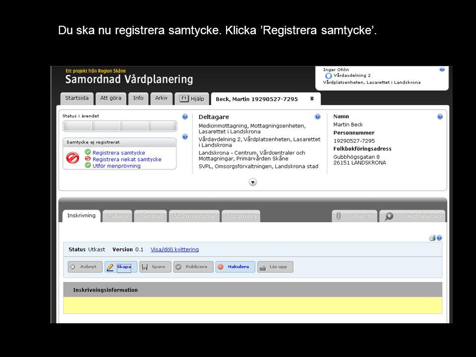 Version 1.1 Du ska nu registrera samtycke. Klicka 'Registrera samtycke'.