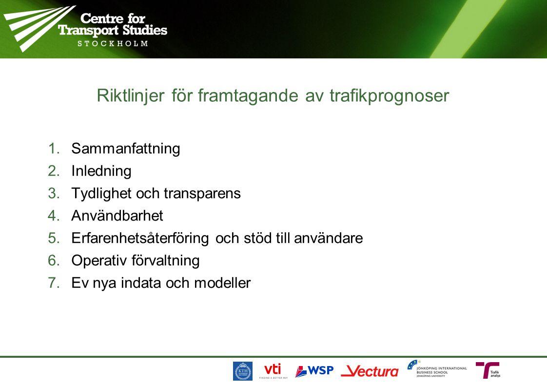 1.Sammanfattning 2.Inledning 3.Tydlighet och transparens 4.Användbarhet 5.Erfarenhetsåterföring och stöd till användare 6.Operativ förvaltning 7.Ev ny