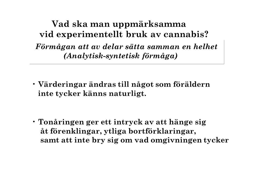 Vad ska man uppmärksamma vid experimentellt bruk av cannabis.