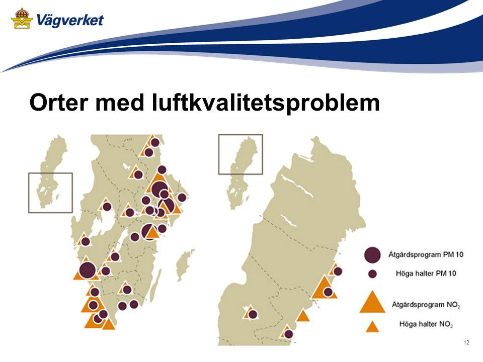 Orter med luftkvalitetsproblem 12Vägverket 2014-11-21