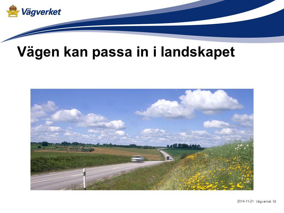 Vägen kan passa in i landskapet 18Vägverket 2014-11-21