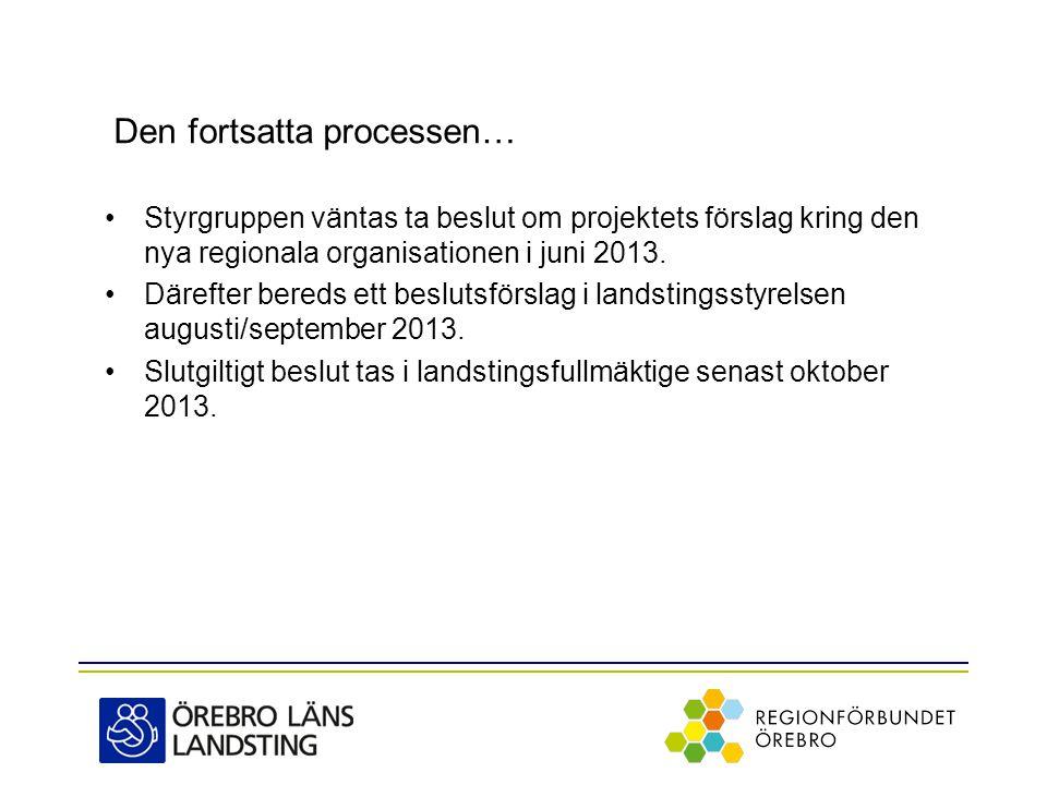 Styrgruppen väntas ta beslut om projektets förslag kring den nya regionala organisationen i juni 2013.