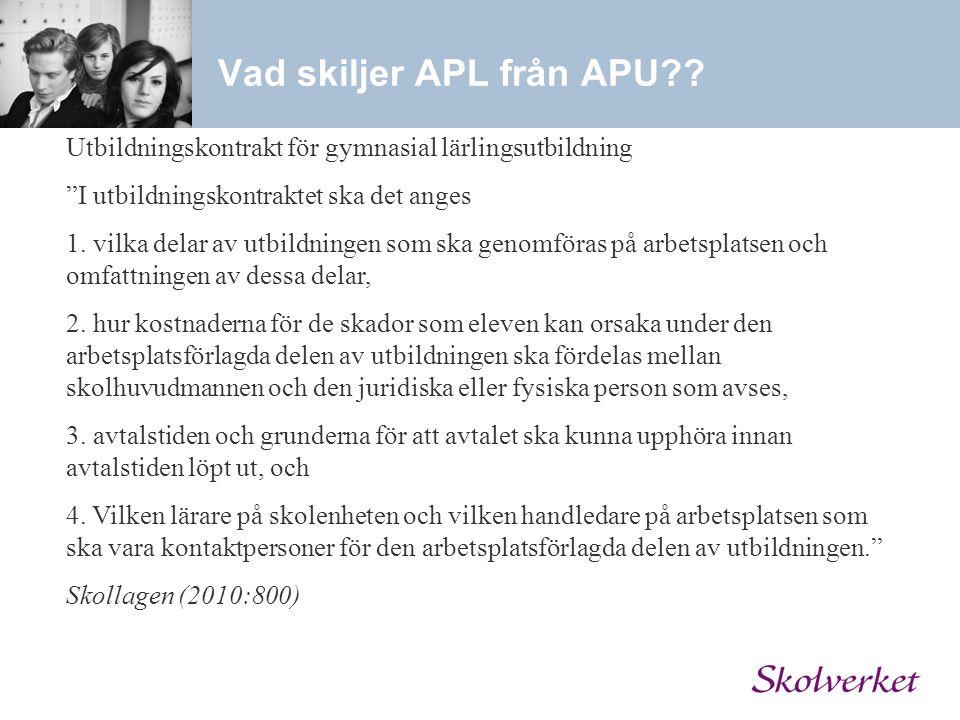 """Vad skiljer APL från APU?? Utbildningskontrakt för gymnasial lärlingsutbildning """"I utbildningskontraktet ska det anges 1. vilka delar av utbildningen"""