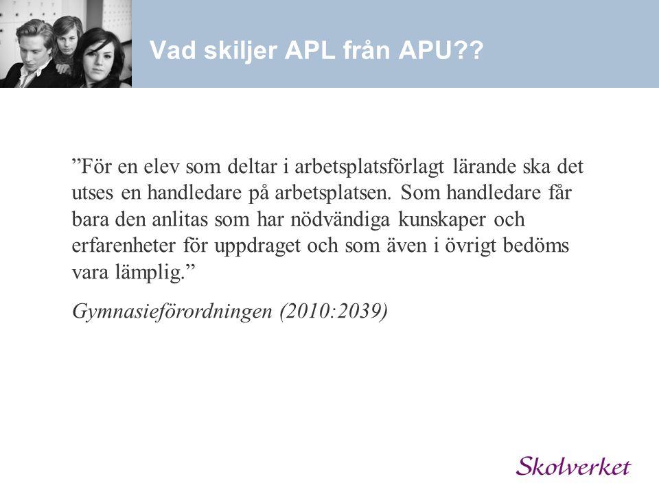 Vad skiljer APL från APU?.Exempel på insatser enligt budgetpropositionen 2012.