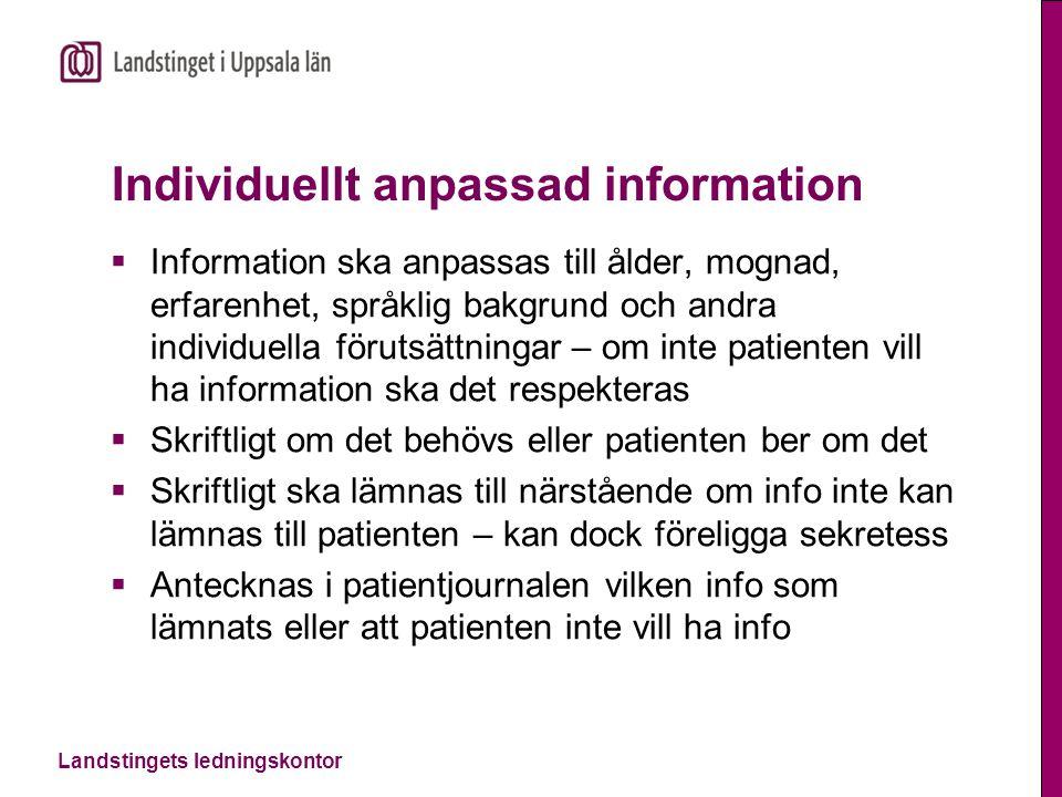 Landstingets ledningskontor Individuellt anpassad information  Information ska anpassas till ålder, mognad, erfarenhet, språklig bakgrund och andra i