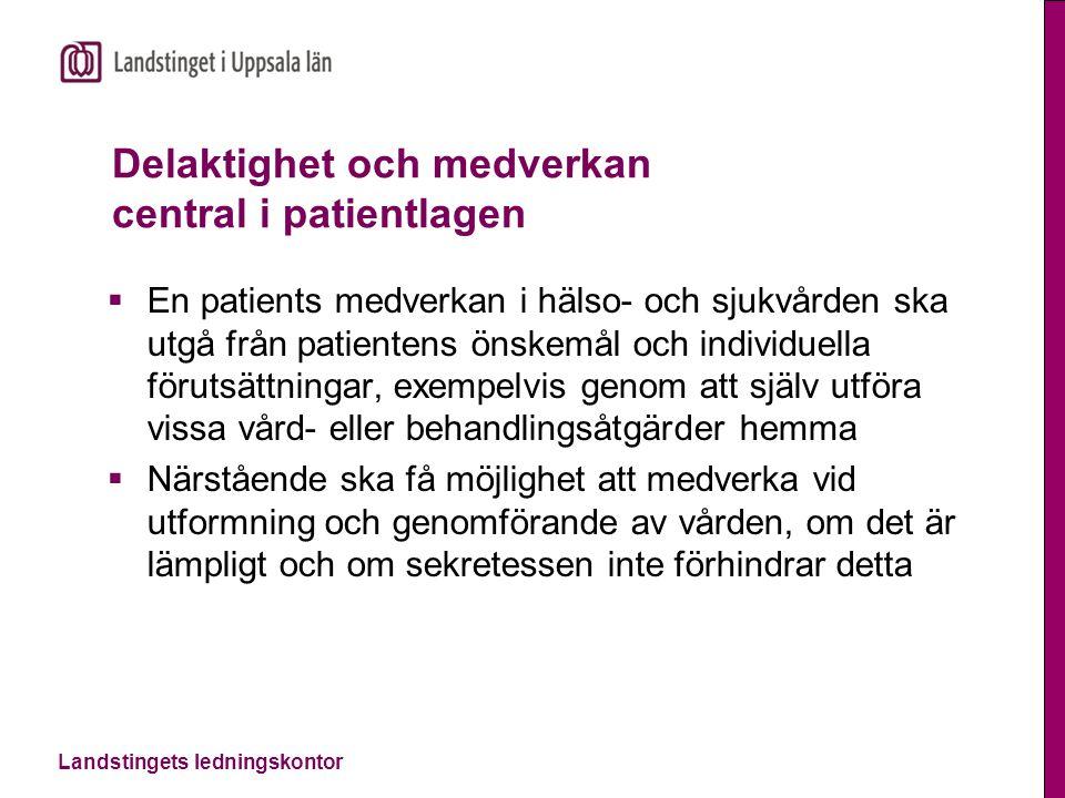 Landstingets ledningskontor Delaktighet och medverkan central i patientlagen  En patients medverkan i hälso- och sjukvården ska utgå från patientens