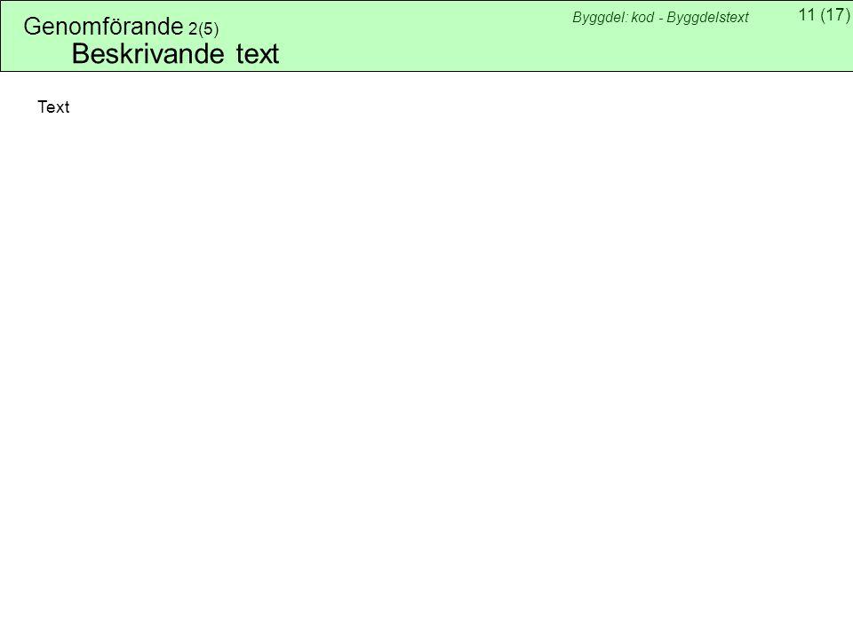 11(17) Byggdel: kod - Byggdelstext Genomförande 2(5) Beskrivande text Text