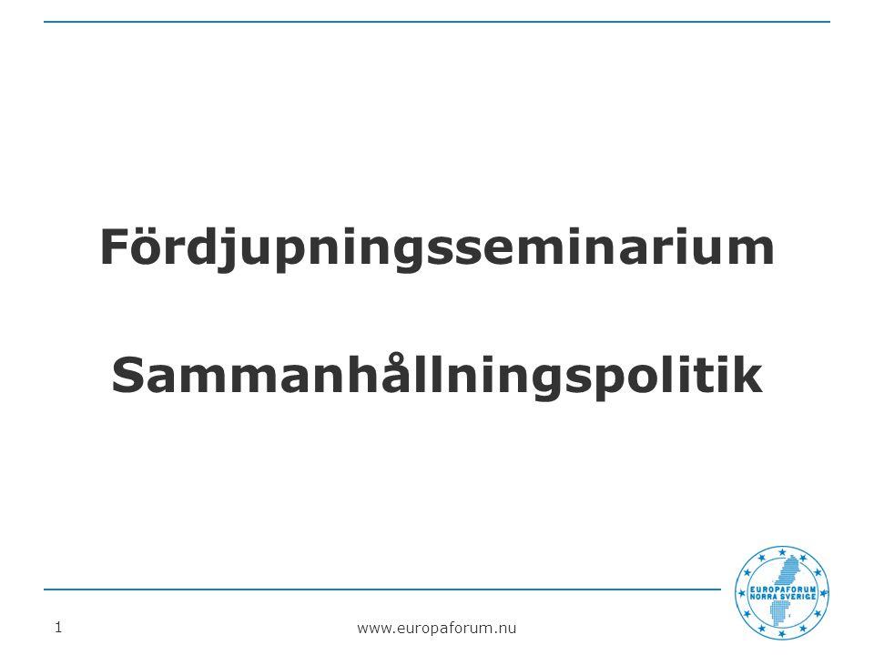 www.europaforum.nu 1 Fördjupningsseminarium Sammanhållningspolitik
