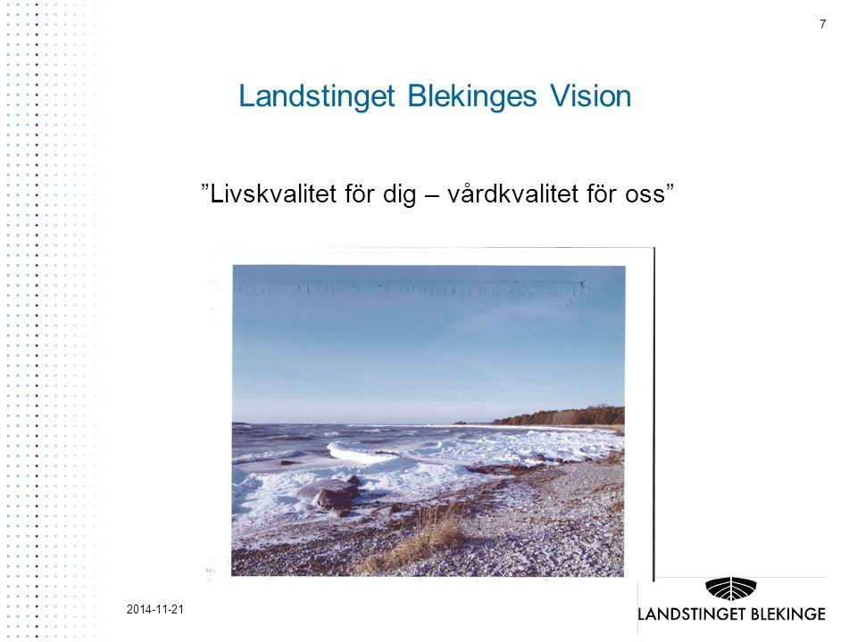 """7 Landstinget Blekinges Vision """"Livskvalitet för dig – vårdkvalitet för oss"""""""