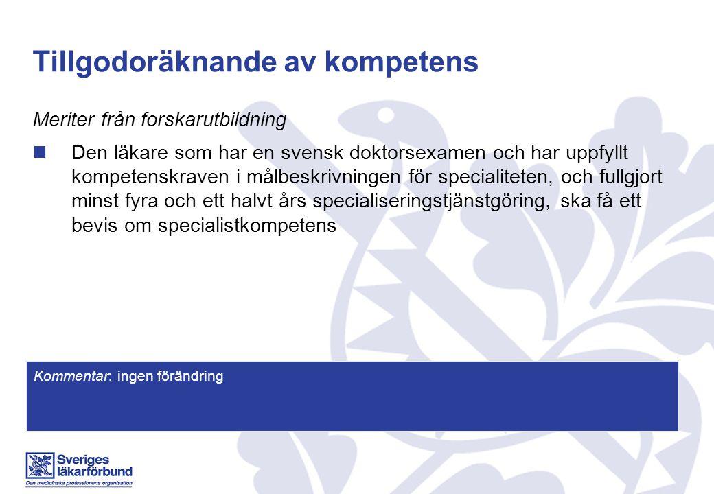 Tillgodoräknande av kompetens Meriter från forskarutbildning Den läkare som har en svensk doktorsexamen och har uppfyllt kompetenskraven i målbeskrivn