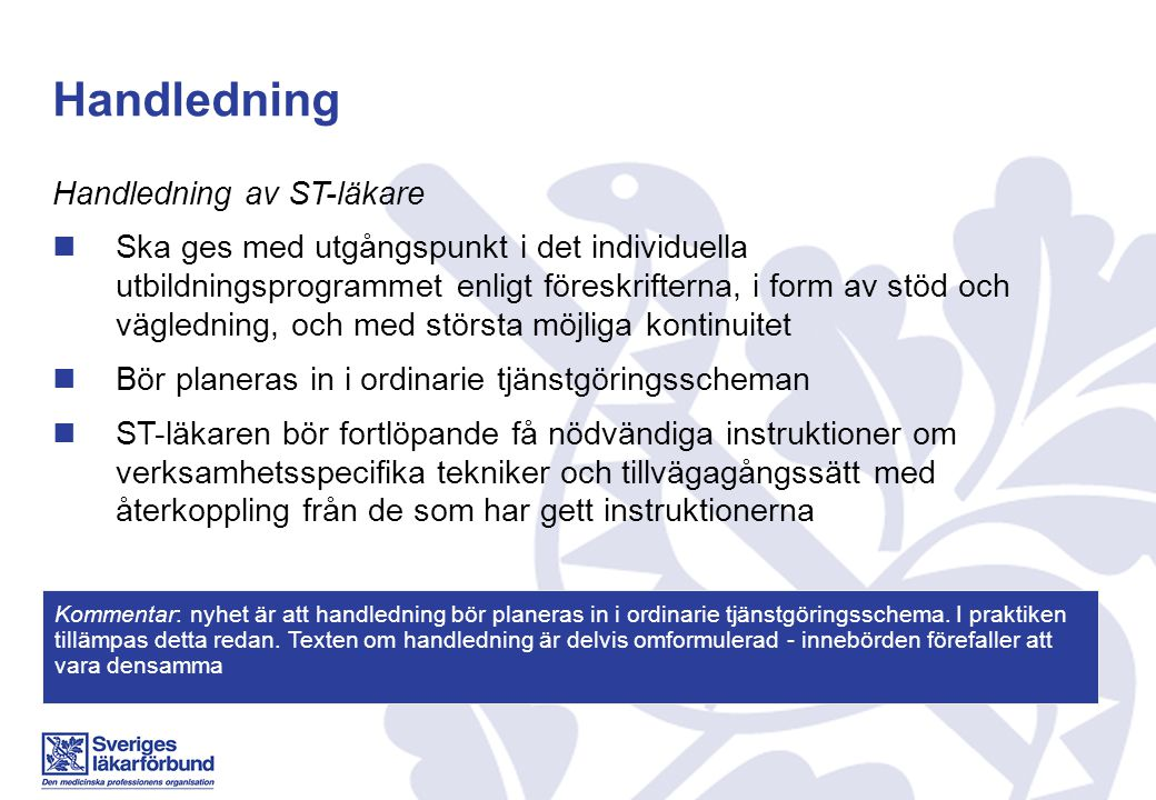 Tillgodoräknande av kompetens Meriter från forskarutbildning Den läkare som har en svensk doktorsexamen och har uppfyllt kompetenskraven i målbeskrivningen för specialiteten, och fullgjort minst fyra och ett halvt års specialiseringstjänstgöring, ska få ett bevis om specialistkompetens Kommentar: ingen förändring
