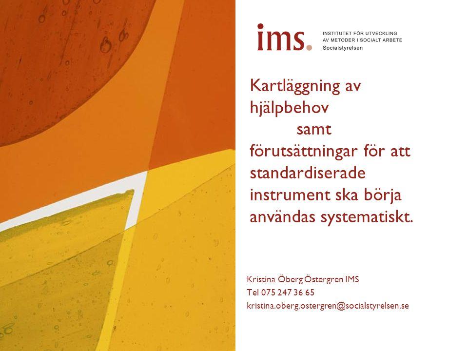Kartläggning av hjälpbehov samt förutsättningar för att standardiserade instrument ska börja användas systematiskt.