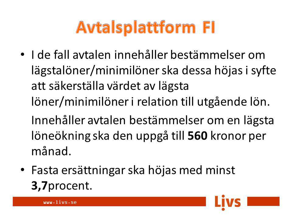 www.livs.se I de fall avtalen innehåller bestämmelser om lägstalöner/minimilöner ska dessa höjas i syfte att säkerställa värdet av lägsta löner/minimilöner i relation till utgående lön.
