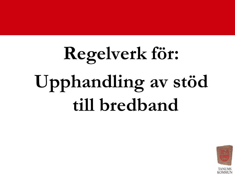 Regelverk för: Upphandling av stöd till bredband