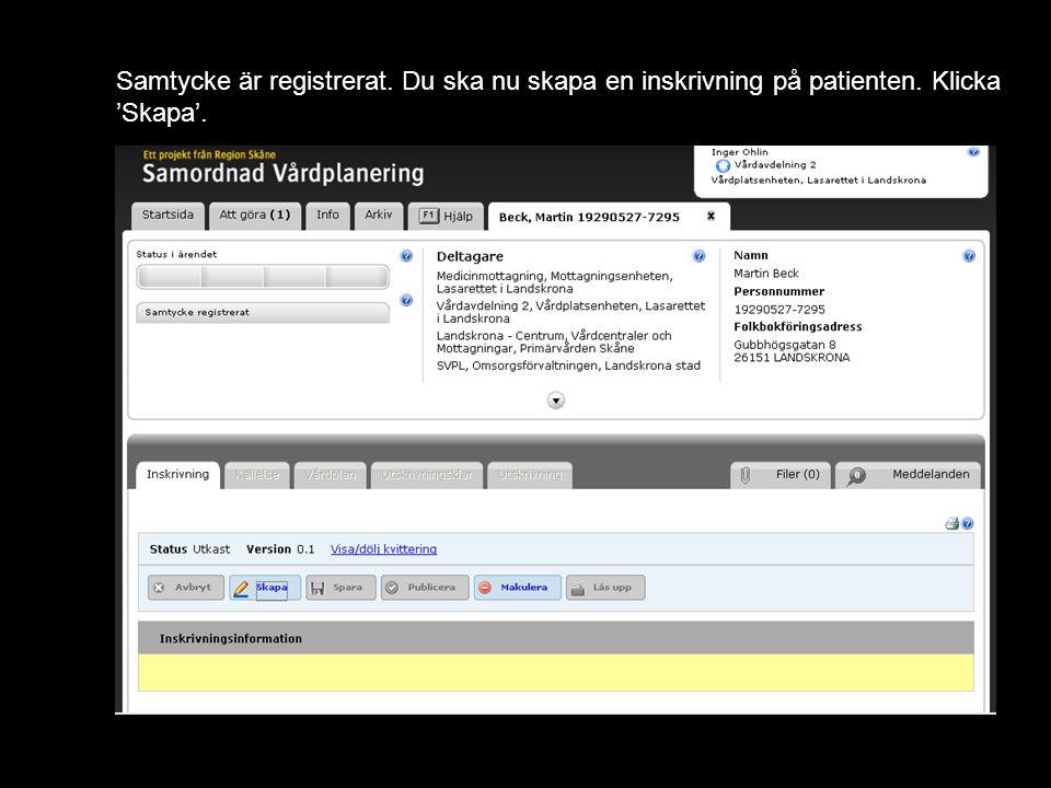 Version 1.1 Samtycke är registrerat. Du ska nu skapa en inskrivning på patienten. Klicka 'Skapa'.